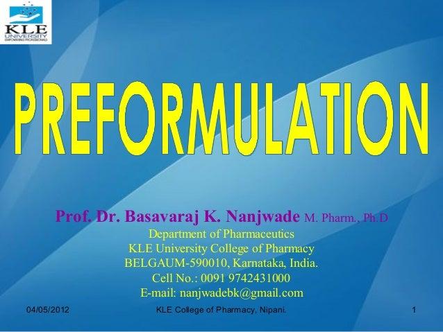 Prof. Dr. Basavaraj K. Nanjwade M. Pharm., Ph.D Department of Pharmaceutics KLE University College of Pharmacy BELGAUM-590...