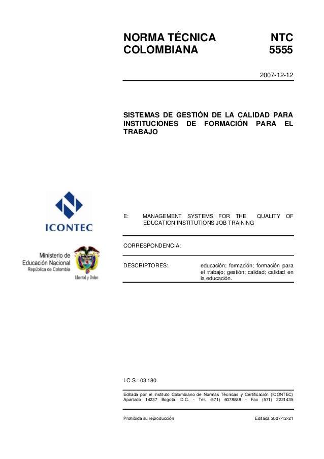 NORMA TÉCNICA NTC COLOMBIANA 5555 2007-12-12 SISTEMAS DE GESTIÓN DE LA CALIDAD PARA INSTITUCIONES DE FORMACIÓN PARA EL TRA...