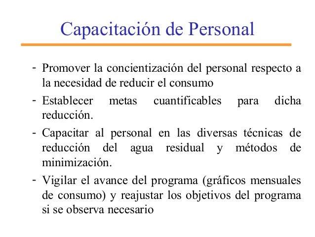Capacitación de Personal - Promover la concientización del personal respecto a la necesidad de reducir el consumo - Establ...