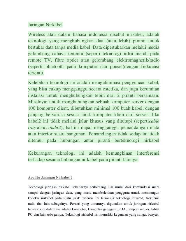 Jaringan Nirkabel Wireless atau dalam bahasa indonesia disebut nirkabel, adalah teknologi yang menghubungkan dua (atau leb...