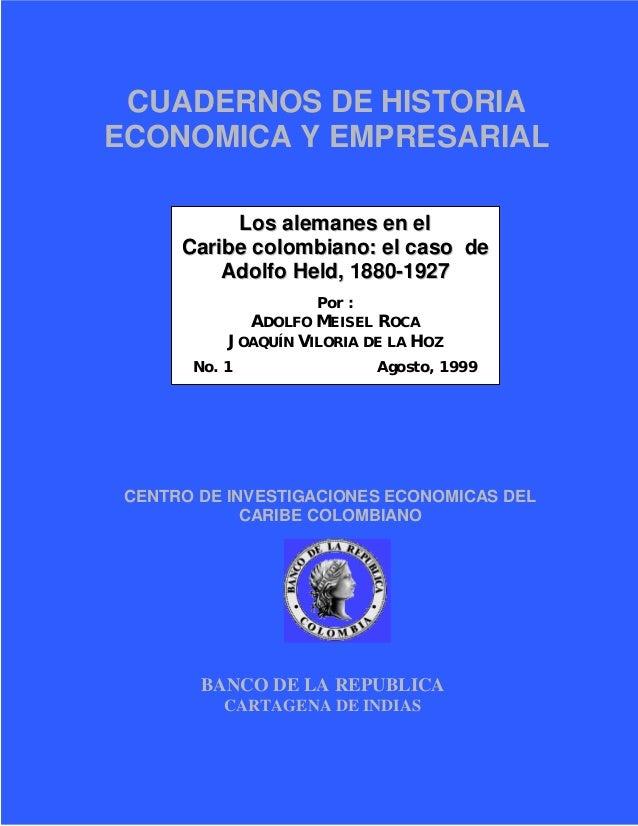 CUADERNOS DE HISTORIA ECONOMICA Y EMPRESARIAL CENTRO DE INVESTIGACIONES ECONOMICAS DEL CARIBE COLOMBIANO BANCO DE LA REPUB...