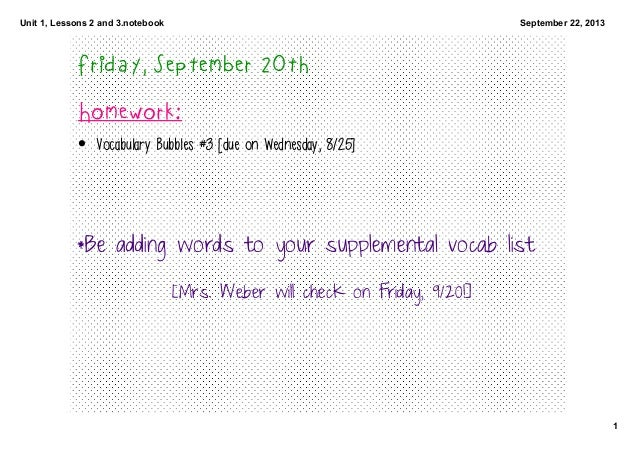 Unit1,Lessons2and3.notebook 1 September22,2013 Friday, September 20th Homework: • Vocabulary Bubbles #3 [due on Wed...