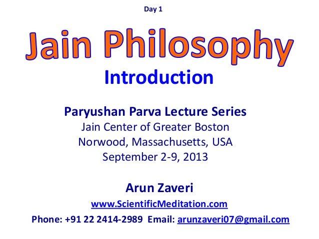 Arun Zaveri www.ScientificMeditation.com Phone: +91 22 2414-2989 Email: arunzaveri07@gmail.com Paryushan Parva Lecture Ser...
