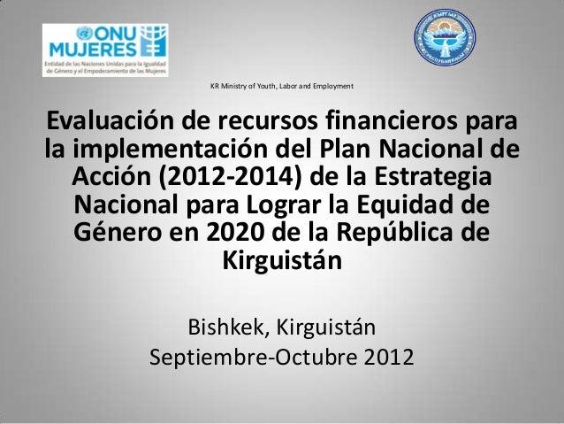 KR Ministry of Youth, Labor and Employment Evaluación de recursos financieros para la implementación del Plan Nacional de ...