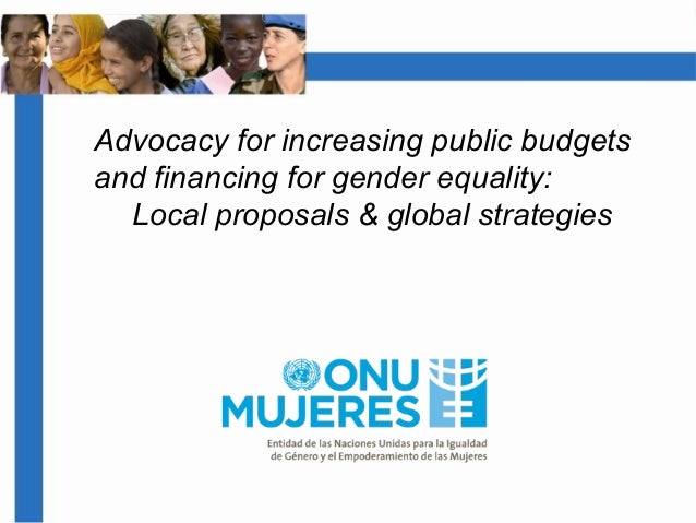 Advocacy for increasing public budgets and financing for gender equality: Local proposals & global strategies