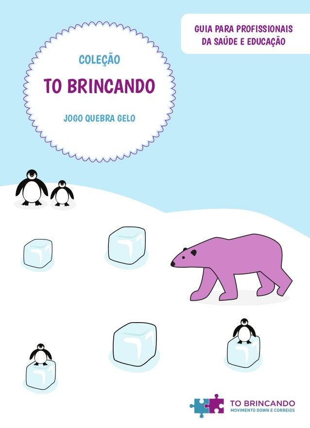 JOGO QUEBRA GELO COLEÇÃO TO BRINCANDO CADERNO DE ATIVIDADESGUIA PARA PROFISSIONAIS DA SAÚDE E EDUCAÇÃO