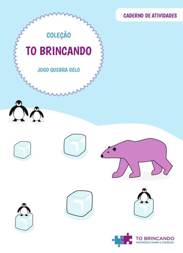 JOGO QUEBRA GELO COLEÇÃO TO BRINCANDO CADERNO DE ATIVIDADES