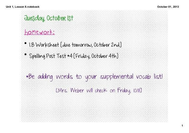 Unit1,Lesson8.notebook 1 October01,2013 Tuesday,October1st Homework: • 1.8Worksheet[duetomorrow,October2nd] ...
