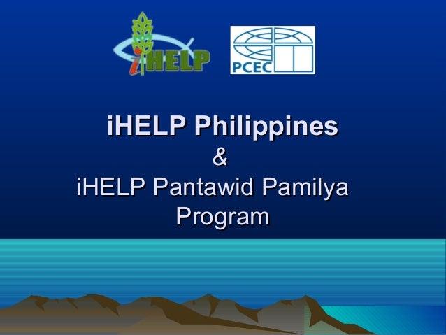 iHELP PhilippinesiHELP Philippines && iHELP Pantawid PamilyaiHELP Pantawid Pamilya ProgramProgram
