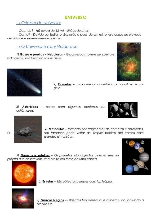 UNIVERSO → Origem do universo: - Quando? - Há cerca de 15 mil milhões de anos. - Como? – Devido ao BigBang: Explosão a par...