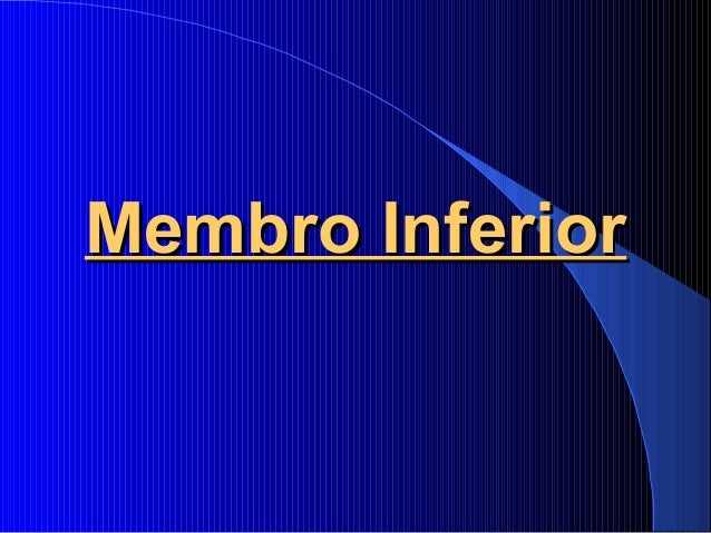 Membro InferiorMembro Inferior