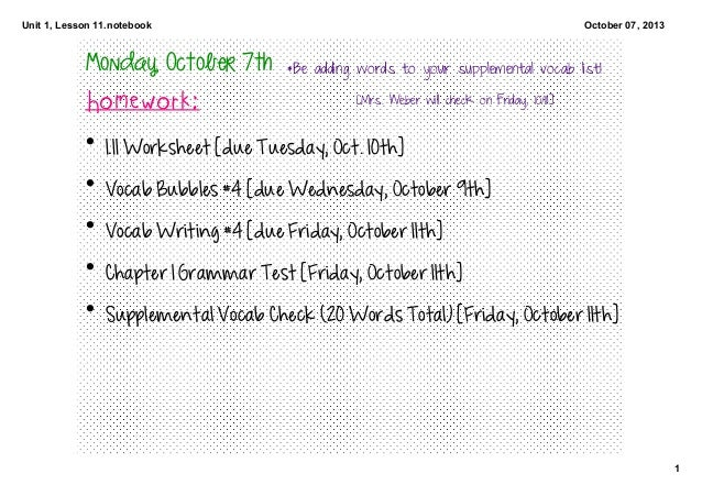 Unit1,Lesson11.notebook 1 October07,2013 Monday,October7th Homework: • 1.11Worksheet[dueTuesday,Oct.10th] • Vo...