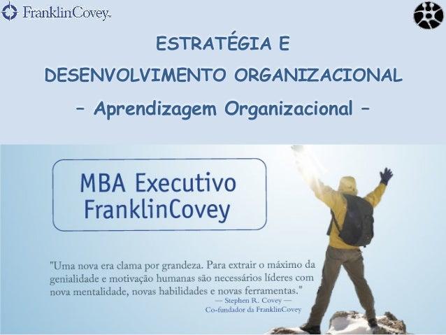 ESTRATÉGIA E DESENVOLVIMENTO ORGANIZACIONAL – Aprendizagem Organizacional –