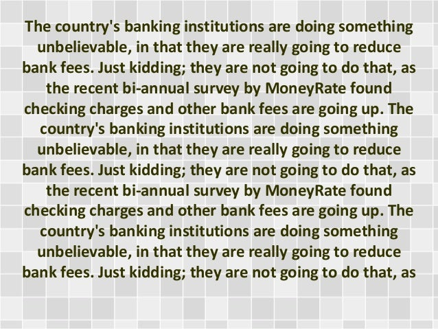 The country's banking institutions are doing something unbelievable, in that they are really going to reduce bank fees. Ju...