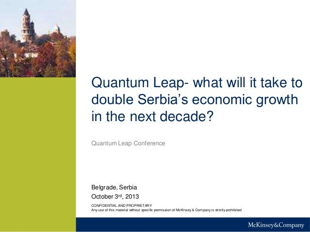 "Quantum Leap- what will it take to double Serbia""s economic growth in the next decade? Quantum Leap Conference  Belgrade, ..."