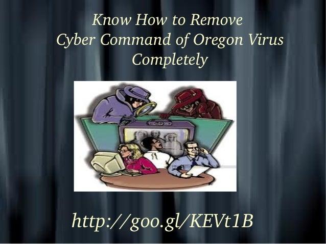 KnowHowtoRemove CyberCommandofOregonVirus Completely  http://goo.gl/KEVt1B