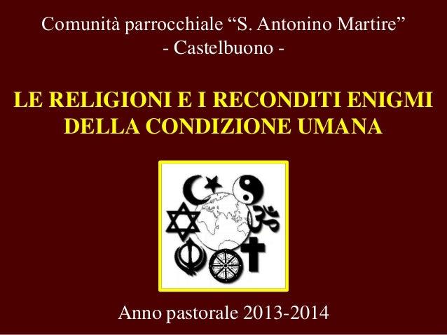 """Comunità parrocchiale """"S. Antonino Martire"""" - Castelbuono -  LE RELIGIONI E I RECONDITI ENIGMI DELLA CONDIZIONE UMANA  Ann..."""