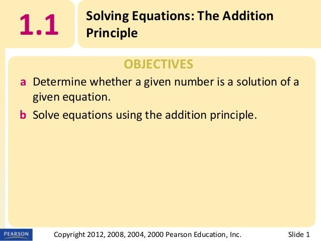 1.1  Solving Equations: The Addition Principle OBJECTIVES  a Determine whether a given number is a solution of a given equ...