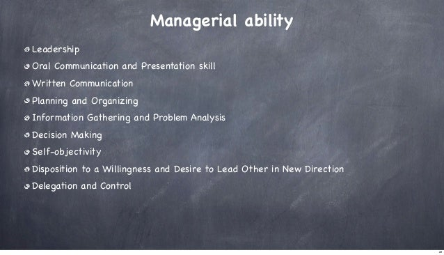 Managerial ability Leadership Oral Communication and Presentation skill Written Communication Planning and Organizing Info...
