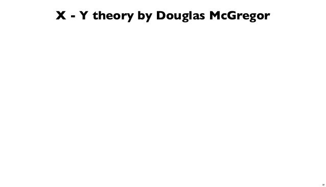 X - Y theory by Douglas McGregor  32