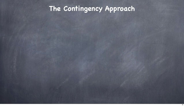 The Contingency Approach  33