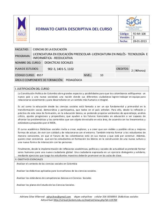 FORMATO CARTA DESCRIPTIVA DEL CURSO Código: FO-MI-108 Versión: 2 Fecha: 28-01-2013 FACULTAD:  CIENCIAS DE LA EDUCACIÓN  LI...