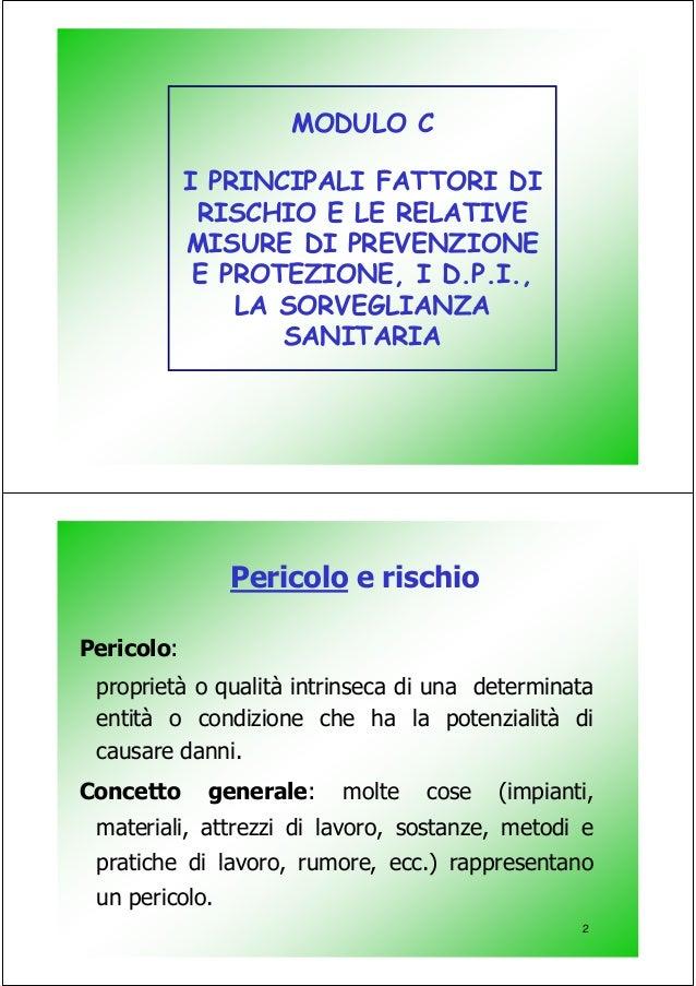 MODULO C I PRINCIPALI FATTORI DI RISCHIO E LE RELATIVE MISURE DI PREVENZIONE E PROTEZIONE, I D.P.I., LA SORVEGLIANZA SANIT...