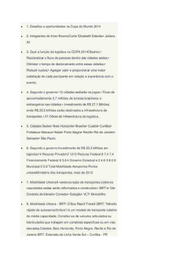 1. Desafios e oportunidades na Copa do Mundo 2014 2. Integrantes do time• BrunnoCuris• Elizabeth Estevão• Juliana Ali 3. Q...
