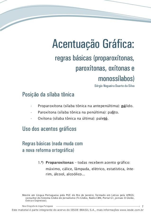 7Nova Ortografia da Língua Portuguesa Acentuação Gráfica: regras básicas (proparoxítonas, paroxítonas, oxítonas e monossíl...