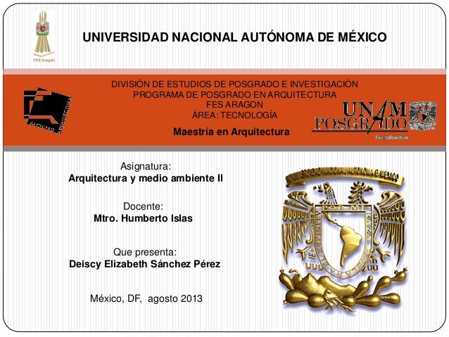 UNIVERSIDAD NACIONAL AUTÓNOMA DE MÉXICO  DIVISIÓN DE ESTUDIOS DE POSGRADO E INVESTIGACIÓN PROGRAMA DE POSGRADO EN ARQUITEC...