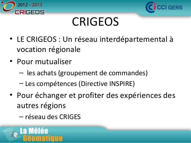 1- Centre Régional d'Information  GEOSpatiale Midi Pyrénées  Bilan 2009 – 2013  Michel DEBORD, CCI du GERS Slide 2