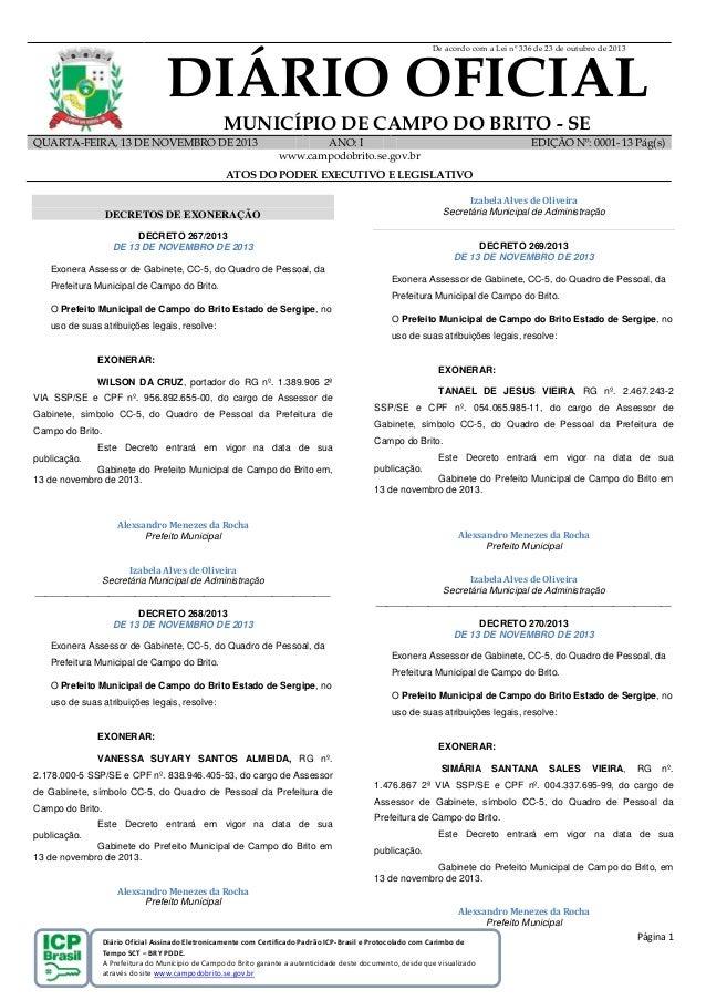 De acordo com a Lei nº 336 de 23 de outubro de 2013  DIÁRIO OFICIAL MUNICÍPIO DE CAMPO DO BRITO - SE QUARTA-FEIRA, 13 DE N...