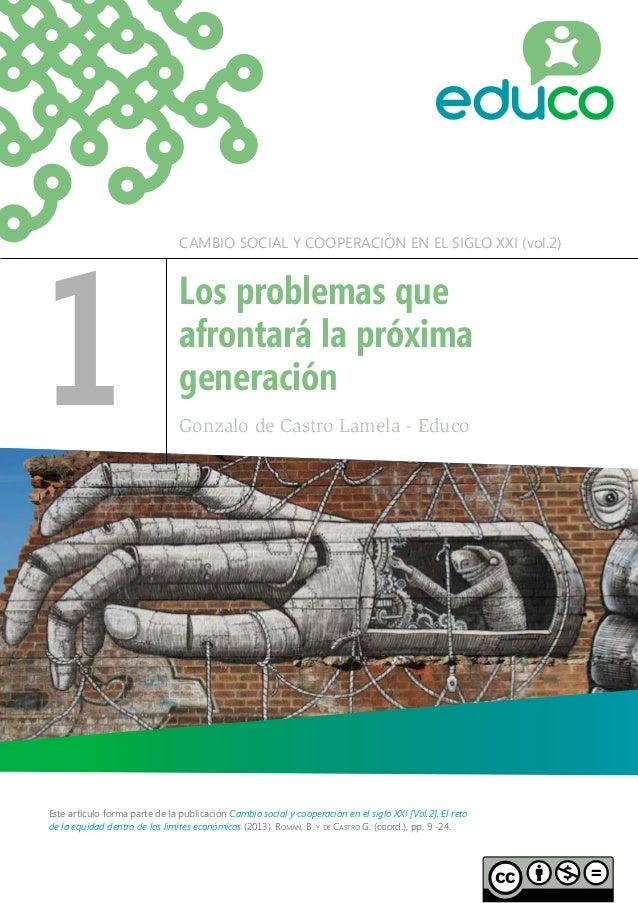 1  CAMBIO SOCIAL Y COOPERACIÓN EN EL SIGLO XXI (vol.2)  Los problemas que afrontará la próxima generación Gonzalo de Castr...