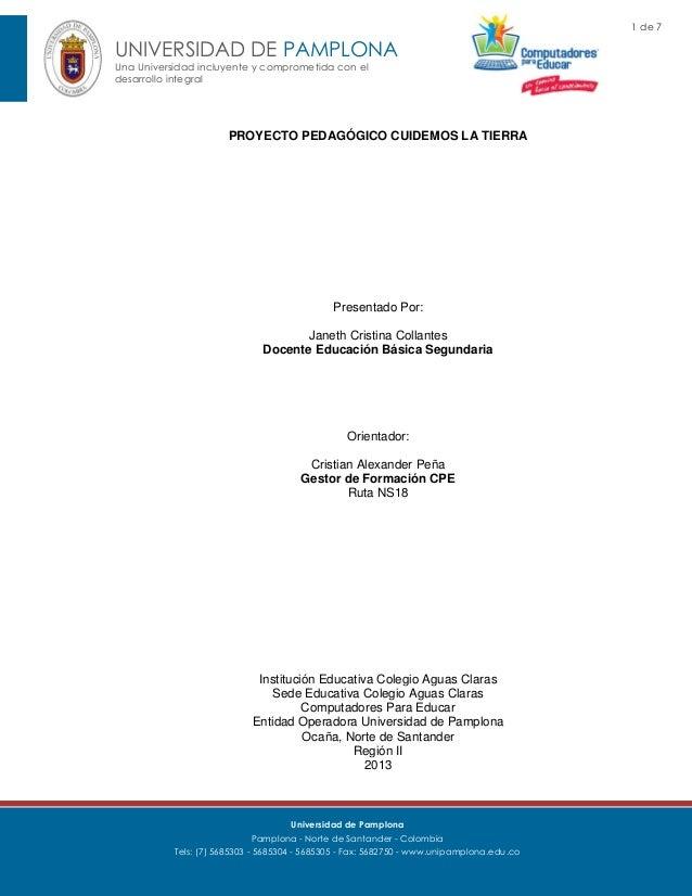 1 de 7  UNIVERSIDAD DE PAMPLONA Una Universidad incluyente y comprometida con el desarrollo integral  PROYECTO PEDAGÓGICO ...