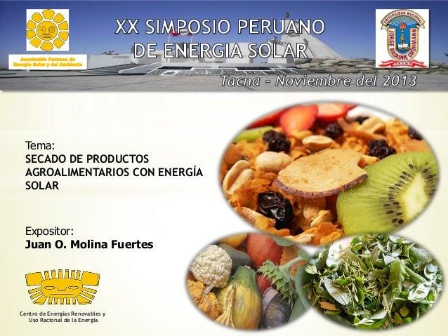 Asociación Peruana de Energía Solar y del Ambiente  Tema: SECADO DE PRODUCTOS AGROALIMENTARIOS CON ENERGÍA SOLAR  Exposito...