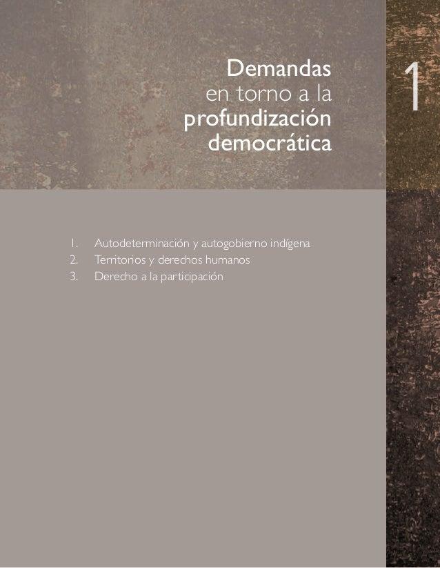 Demandas en torno a la profundización democrática  1.  Autodeterminación y autogobierno indígena 2.  Territorios y derec...