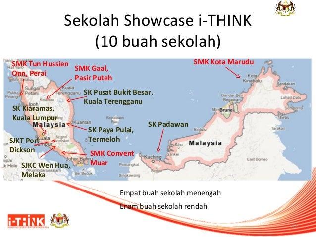 Sekolah Showcase i-THINK (10 buah sekolah) SMK Kota Marudu  SMK Tun Hussien SMK Gaal, Onn, Perai Pasir Puteh  SK Kiaramas,...