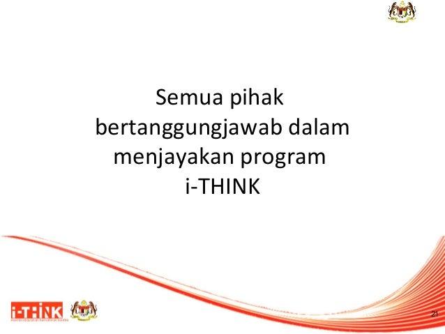 Semua pihak bertanggungjawab dalam menjayakan program i-THINK  21