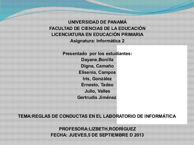UNIVERSIDAD DE PANAMÁ FACULTAD DE CIENCIAS DE LA EDUCACIÓN LICENCIATURA EN EDUCACIÓN PRIMARIA Asignatura: Informática 2 Pr...