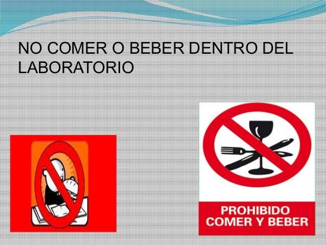 NO COMER O BEBER DENTRO DEL LABORATORIO