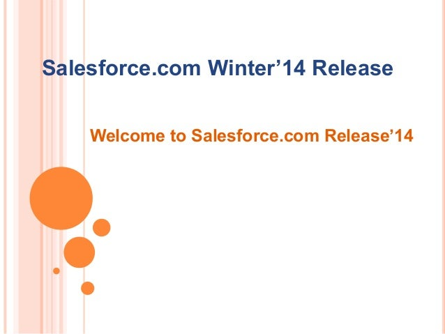 Salesforce.com Winter'14 Release Welcome to Salesforce.com Release'14