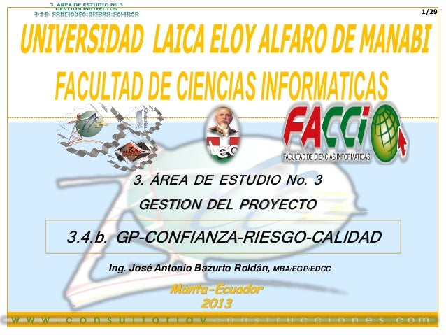 1/29  3. ÁREA DE ESTUDIO No. 3 GESTION DEL PROYECTO  3.4.b. GP-CONFIANZA-RIESGO-CALIDAD Ing. José Antonio Bazurto Roldán, ...