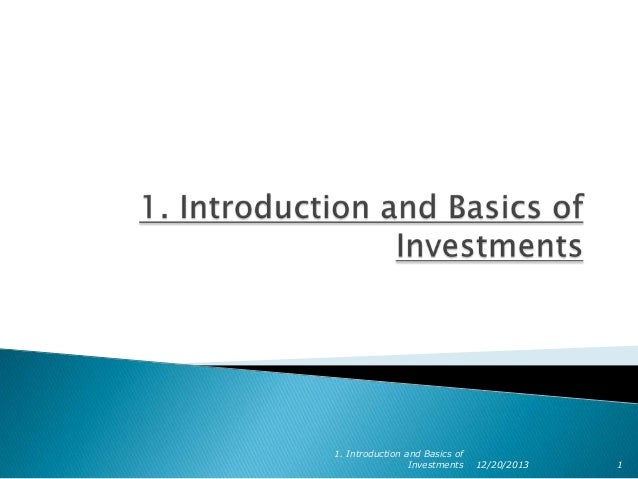 1. Introduction and Basics of Investments  12/20/2013  1