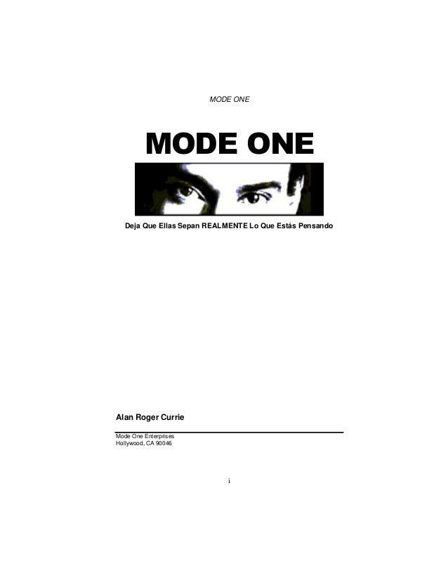 MODE ONE  MODE ONE Deja Que Ellas Sepan REALMENTE Lo Que Estás Pensando  Alan Roger Currie Mode One Enterprises Hollywood,...