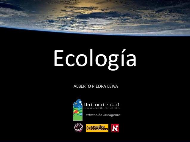 Ecología  ALBERTO PIEDRA LEIVA