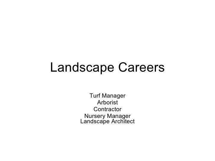 Landscape Careers Turf Manager Arborist Contractor Nursery Manager Landscape Architect