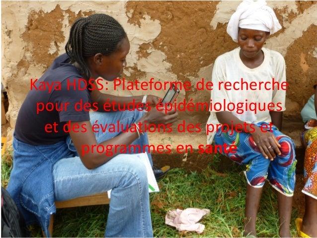 Kaya HDSS: Plateforme de recherche pour des études épidémiologiques et des évaluations des projets et programmes en santé