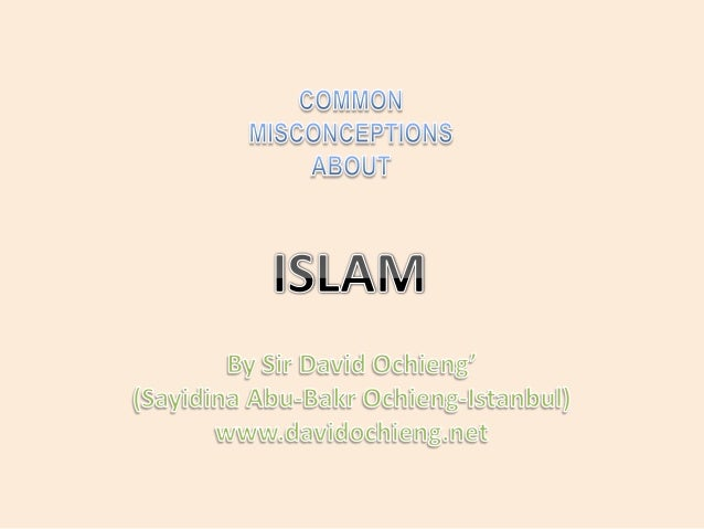 SOME COMMON MISCONCEPTIONS TERRORISM  JIHAD OR HOLY WAR  EXTREMISM  FUNDAMENTALIS  ISLAM  WOMEN SUBJUGATION  BARBARIC LAW ...