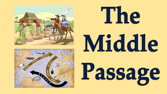 Atlantic Slave Trade - the middle passage