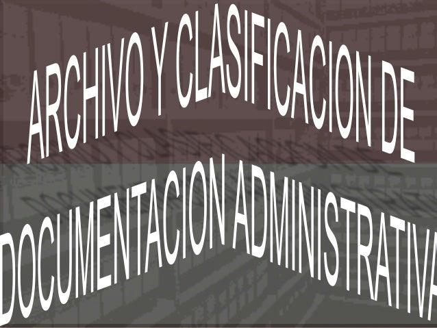 INDICE EL ARCHIVO DE LA EMPRESA LA ORGANIZACIÓN DEL ARCHIVO  SISTEMAS DE ORDENACION Y CLASIFICACION DE DOCUMENTACIÓN AD...